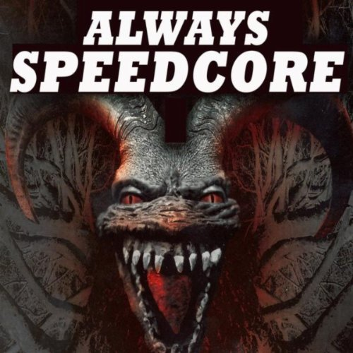 Always Speedcore [Explicit]