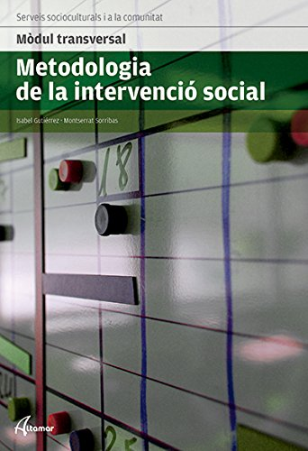 Metodologia de la intervenció social (MÒDUL TRANSVERSAL - SSC) por M. Sorribas I. Gutiérrez