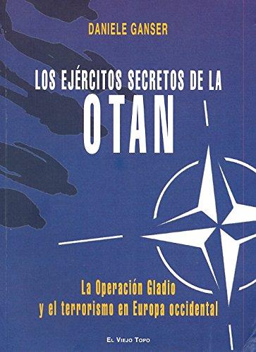 Los ejércitos secretos de la OTAN: La operación Gladio y el terrorismo en Europa occidental