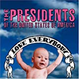 Songtexte von The Presidents of the United States of America - Love Everybody