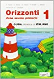 Orizzonti. Guida didattica di italiano. Per la 1ª classe elementare