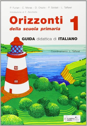 Orizzonti. Guida didattica di italiano. Per la 1 classe elementare
