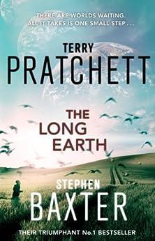 The Long Earth: (Long Earth 1) de [Pratchett, Terry, Baxter, Stephen]