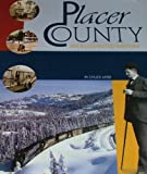 Placer County: An Illustrated History