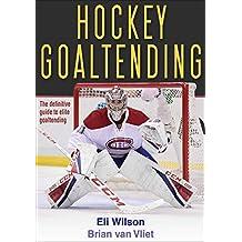 Hockey Goaltending (English Edition)