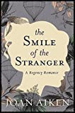 The Smile of the Stranger (Paget Family Saga Book 1) by Joan Aiken