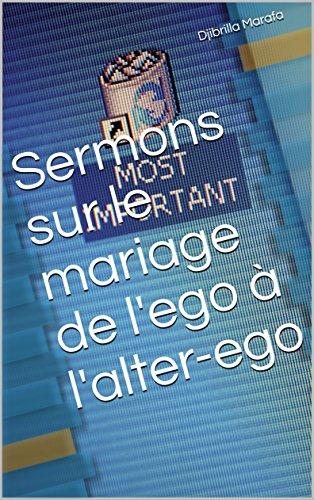 Sermons sur le mariage de l'ego à l'alter-ego par Djibrilla  Marafa