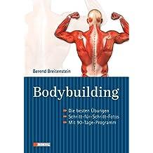 Bodybuilding: Massive Muskeln: Die besten Übungen. Schritt-für-Schritt-Fotos. Mit 90-Tage-Programm