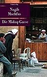 Die Midaq-Gasse (Unionsverlag Taschenbücher) - Nagib Machfus