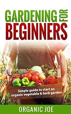 Gardening Gardening For Beginners Organic Gardening