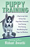 #6: Puppy Training: A Step-by-Step Guide to Train your Puppy Basic Commands, Crate Training, Potty Training, Housebreaking your Puppy and Obedience Training: ... Book is a quick guide to train your puppy