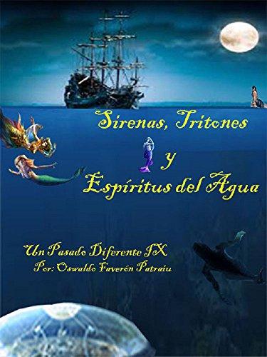 Sirenas, Tritones y Espíritus del Agua (UN PASADO DIFERENTE nº 9) por Oswaldo Faverón Patriau