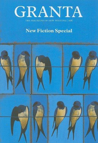 Granta 106: New Fiction Special (Granta: The Magazine of New Writing)