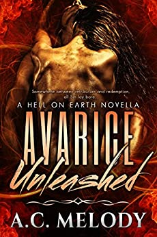 Avarice Unleashed (Hell on Earth Book 3) by [Melody, A.C., Melody, A.C.]