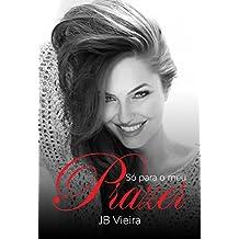 Só para o meu prazer (Portuguese Edition)