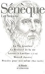 Sénèque : La Vie heureuse - La Brièveté de la vie - Lettres à Lucilius (1 à 29) - Manuel (Épitecte) - Pensées pour moi-même (Marc Aurèle)