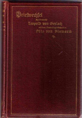 Briefwechsel des Generals Leopold von Gerlach mit dem Bundestags-Gesandten Otto von Bismarck.