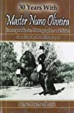 30 YEARS WITH MASTER NUNO OLIVEIRA: Correspondence, Photographs and Notes Chronicled by Michel Henriquet by Michel Henriquet (2011-09-01)