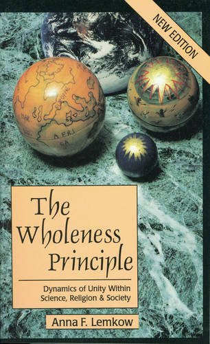 The Wholeness Principle: Dynamics of Unity Within Science, Religion & Society
