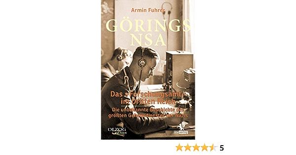 3 Görings NSA Die unbekannte Geschichte des größten Geheimdienstes der Nazis Gebundenes Buch Das »Forschungsamt« im Dritten Reich Dezember 2018 Armin Fuhrer 3957681944 Deutschland Agent
