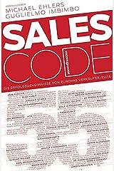 Sales Code 55: Die Erfolgsgeheimnisse von Europas Verkäufer-Elite Taschenbuch