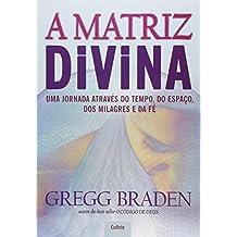 A Matriz Divina (Em Portuguese do Brasil)