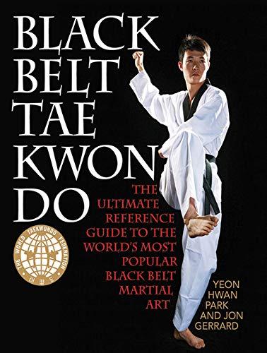 Black Belt Tae Kwon Do: The Ultimate Reference Guide to the World's Most Popular Black Belt Martial Art PDF Descarga gratuita