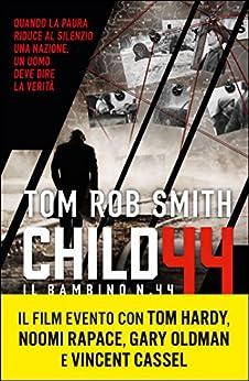 Child 44 - Il Bambino numero 44 (Super bestseller) di [Smith, Tom Rob]