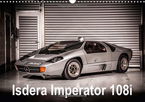Isdera Imperator 108i (Wall Calendar 2017 DIN A3 Landscape): The Isdera Imperator 108i was a low-volume German supercar produced from 1984 to 1993. (Monthly calendar, 14 pages ) (Calvendo Technology) -