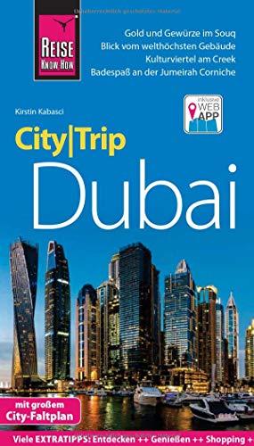 Reise Know-How CityTrip Dubai: Reiseführer mit Stadtplan und kostenloser Web-App