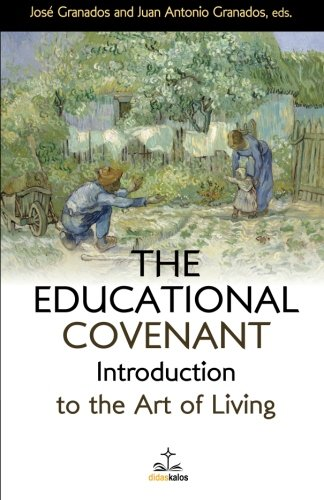 The Educational Covenant: Introduction to the Art of Living: Volume 2 (Disciples Books) por Jose Granados