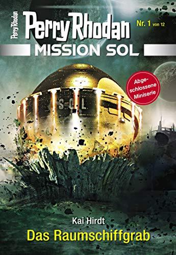 Mission SOL 1: Das Raumschiffgrab (PERRY RHODAN-Mission SOL)