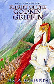 Flight of the Godkin Griffin (The Godkindred Book 1) by [Hogarth, M.C.A.]