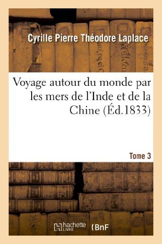 Voyage autour du monde par les mers de l'Inde et de la Chine, exécuté sur la corvette. Tome 3: de l'État 'La Favorite', pendant les années 1830, 1831 et 1832