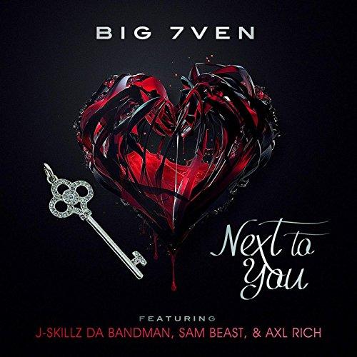 Next to You (feat. Sam Beast, Axl Rich & J Skillz da Bandman) [Explicit]
