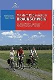 Mit dem Rad rund um Braunschweig: Von Kurzausflügen bis Tagestouren. Radfahren zwischen Harz und Heide