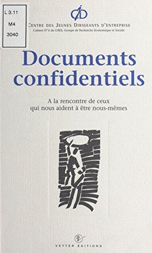 Télécharger en ligne Documents confidentiels : à la rencontre de ceux qui nous aident à être nous-mêmes epub, pdf