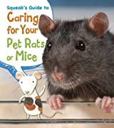 Squeak's Guide to Caring for Your Pet Rats or Mice (Pets' Guides)