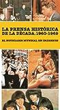 LA PRENSA HISTÓRICA DE LA DÉCADA. 1960-1969. EL NOTICIERO MUNDIAL EN IMÁGENES (7 DVD)