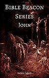 Bible Beacon Series - John (English Edition)