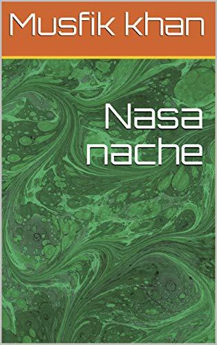 Nasa nache (Galician Edition) por Musfik khan