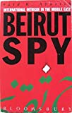 Beirut Spy: International Intrigue at the St.George Hotel Bar