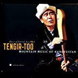 Music Of Central Asia, Vol. 1: Tengir-Too - Mountain Music Of Kyrgyzstan