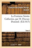 La Fontaine Sainte-Catherine. Tome 3