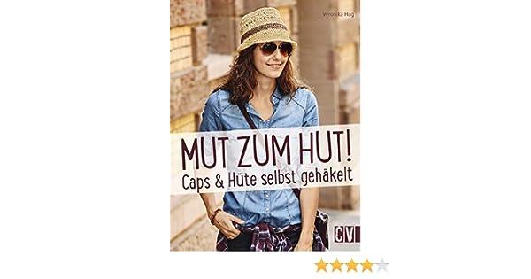 Mut Zum Hut Caps Hüte Selbst Gehäkelt Amazonde Veronika Hug