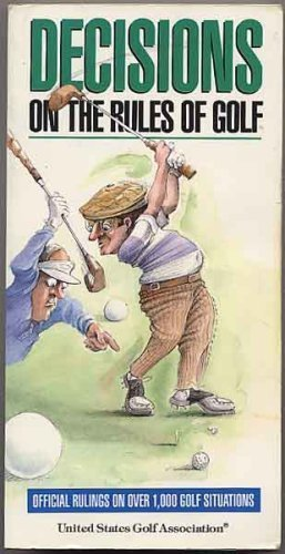 Decisions on the Rules of Golf: Official Rulings on over 1,000 Golf Situations by United States Golf Association (1993-02-02)
