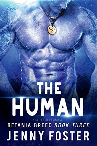 The Human: A SciFi Alien Romance: Volume 3 (Betania Breed)