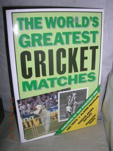 The World's Greatest Cricket Matches por Norman Giller