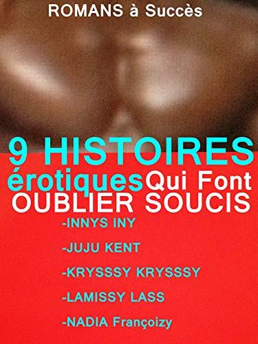 9 HISTOIRES érotiques Qui Font Oublier Soucis: 9 ROMANS érotiques à Succès POUR ADULTES(-18)!