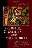 Image de The Bible, Disability, and the Church: A New Vision of the People of God